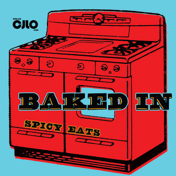 CJLO 1690AM - BAKED IN THE OVEN Vol. 1: Spicy Eats cover art