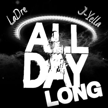 All Day Long Ft. J Yella [Prod by. Taylor] cover art