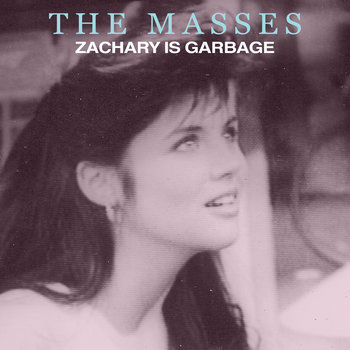 The Masses - Zachary is Garbage 2014 REMASTER cover art