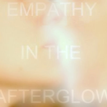 Empathy In The Afterglow cover art