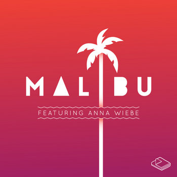 Malibu (Feat. Anna Wiebe) cover art