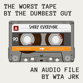 The Worst Tape By The Dumbest Guy cover art