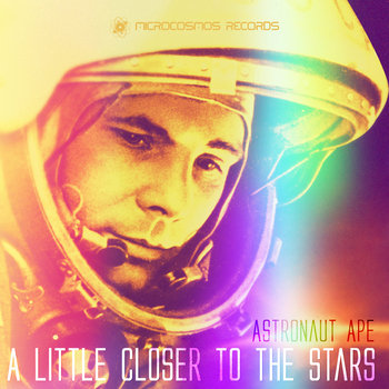 Astronaut Ape - A Little Closer To The Stars cover art