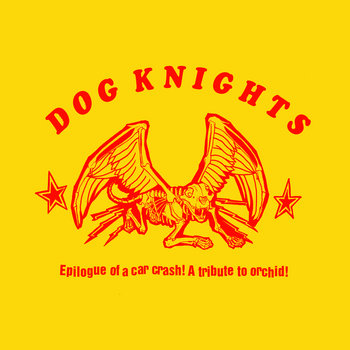 Tribute to Orchid - Dog Knights productions cover art