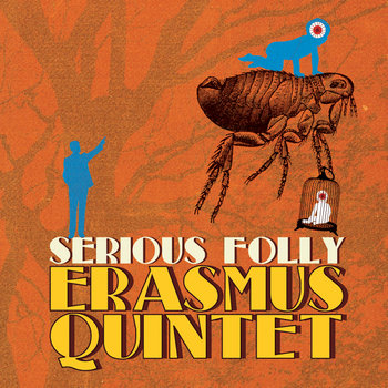ERASMUS QUINTET - Serious Folly cover art