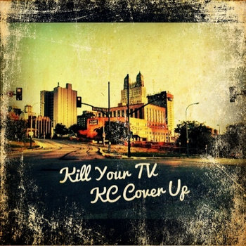 #Kill Your TV KC Cover Up Series cover art