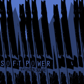 Soft Power b/w Union Square cover art