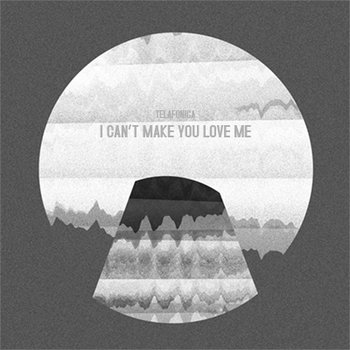 I Can't Make You Love Me (Single) cover art