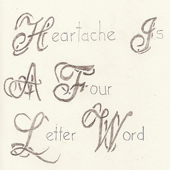 Heartache Is A Four Letter Word cover art