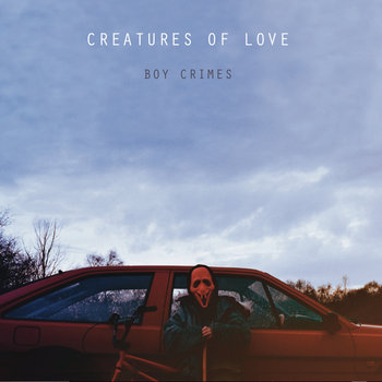 Creatures of Love - Boy Crimes cover art
