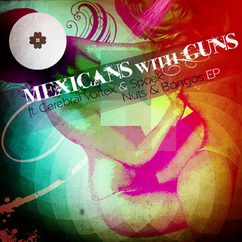 Mexicans with Guns ft. Cerebral Vortex and Spoek Mathambo - Nuts and Bongos EP cover art