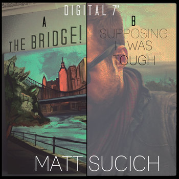 "The Bridge!/Supposing I Was Tough - FREE Digital 7"" cover art"