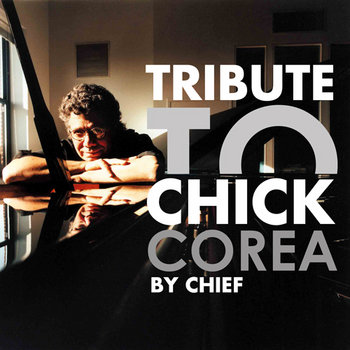 CHIEF - Tribute to Chick Corea (free download) cover art