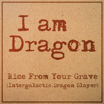 Rise From Your Grave (Intergalactic Dragon Slayer) cover art