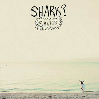 Shark? - Savior cover art