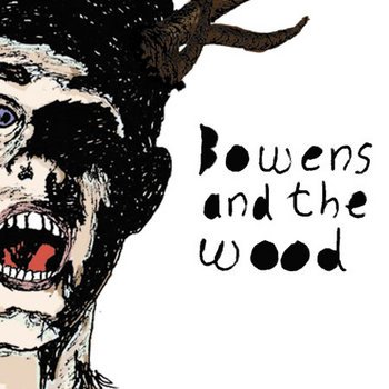 Bowens and the Wood EP cover art