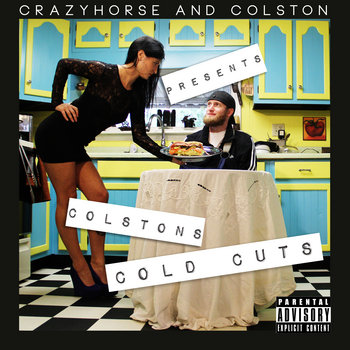 CrazyHorse & Colston Presents:  Colston's Cold Cuts cover art