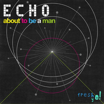 FY!007 - ECHO - About to be a man cover art