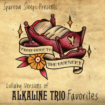 From Here to the Nursery: Lullaby Renditions of Alkaline Trio Favorites cover art