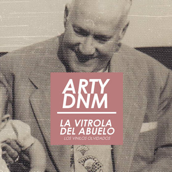 (ARTYBEATS+DNM) La vitrola del Abuelo Los vinilos olvidados (EP 2012) cover art