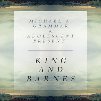 Michael A Grammar - King and Barnes (Adolescent Remix) cover art