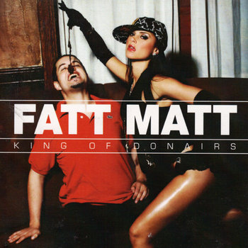 Fatt Matt & Big Moves - King Of Donairs cover art