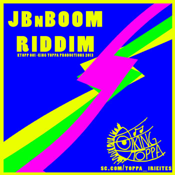 King Toppa presents - JBnBOOM RIDDIM (KTOPP01) cover art
