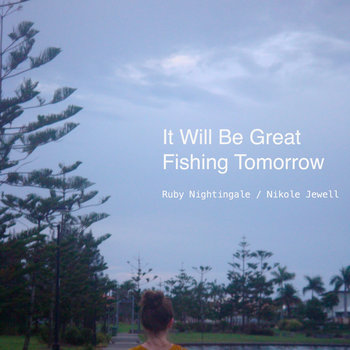 It Will Be Great Fishing Tomorrow cover art