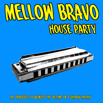MELLOW BRAVO - HOUSE PARTY cover art