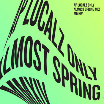Allston Pudding Localz Only Almost Spring Mix MMXIV cover art