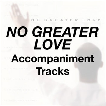 No Greater Love - Accompaniment Tracks cover art