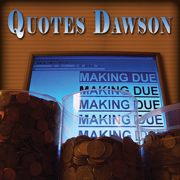 Quotes Dawson - Making Due cover art