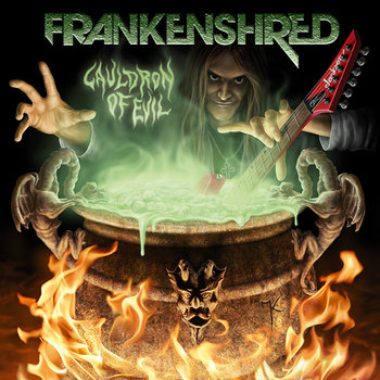 FRANKENSHRED &quot;Cauldron Of Evil&quot; cover art