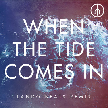 When The Tide Comes In (Lando Beats Remix) cover art