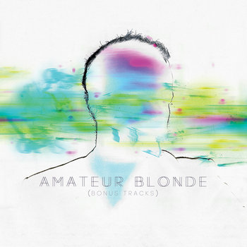 Amateur Blonde (bonus tracks) cover art