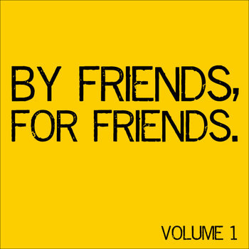 By Friends, For Friends: Volume 1 (FREE Download) cover art