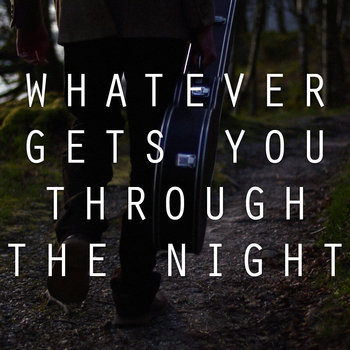 Whatever Gets You Through The Night cover art