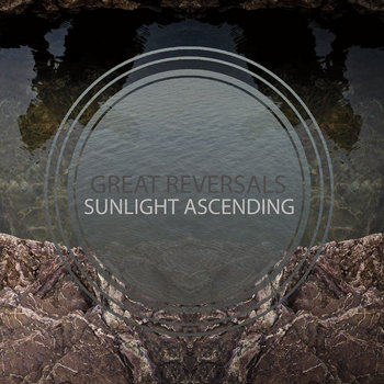 "Great Reversals/Sunlight Ascending Split 7"" cover art"