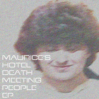 Maurice's Hotel Death - Meeting People EP ltd, hand-stamped numbered tape release LC001 cover art
