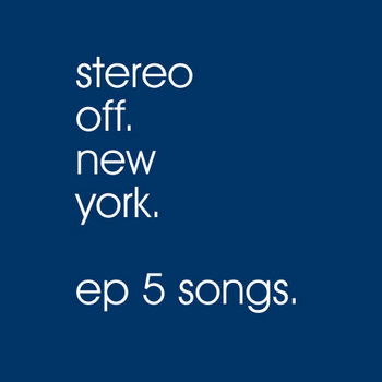 Stereo Off NY EP5 cover art