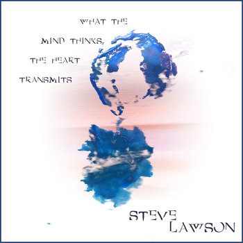 What The Mind Thinks, The Heart Transmits cover art