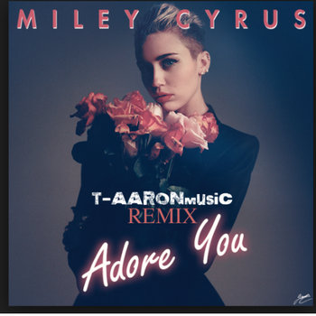 "Miley Cyrus ""Adore You"" REMIX cover art"