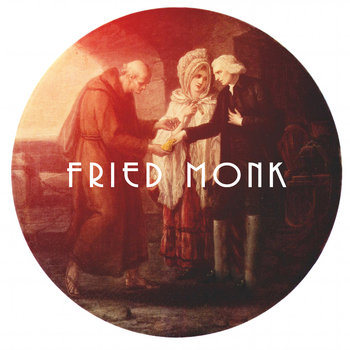 Fried Monk EP cover art