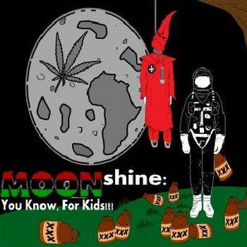 Moonshine: You Know, For Kids! cover art