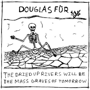 The dried up rivers will be the mass graves of tomorrow cover art