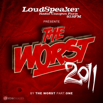 Loudspeaker prsente The Worst 2011 by The Worst -PART ONE- cover art
