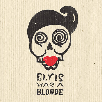 Elvis Was a Blonde cover art