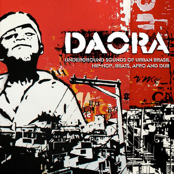 Daora: Underground Sounds of Urban Brasil - Hip-hop, Beats, Afro and Dub cover art