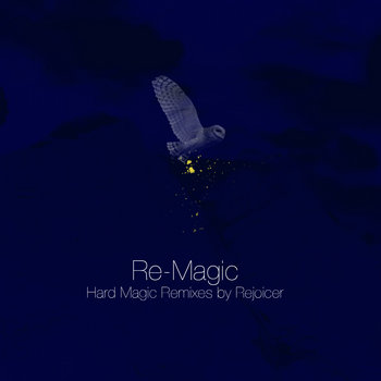 Re-Magic (Remixes by Rejoicer) cover art