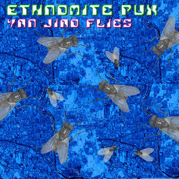 Ethnomite Pux - Yan Jiao Flies cover art